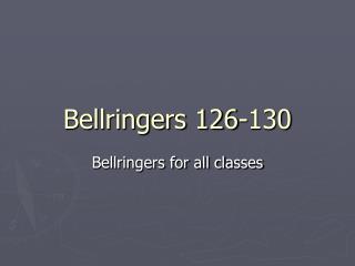 Bellringers 126-130