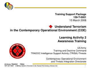 Training Support Package 159-T-0001 15 March 2008 Understand Terrorism