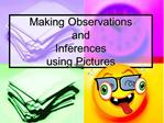 Making Observations  and  Inferences  using Pictures