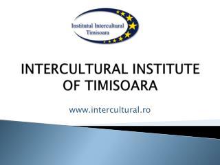 INTERCULTURAL INSTITUTE OF TIMISOARA