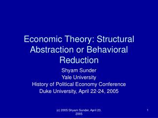 Economic Theory: Structural Abstraction or Behavioral Reduction