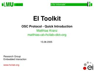 OSC Protocol - Quick Introduction Matthias Kranz matthias<at>hcilab<dot>org