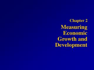 Measuring Economic Growth and Development