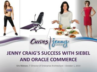 Jenny Craig's Success  with  Siebel and Oracle Commerce