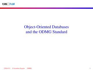 Object-Oriented Databases and the ODMG Standard
