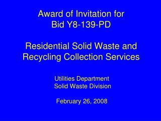 Award of Invitation for  Bid Y8-139-PD Residential Solid Waste and Recycling Collection Services