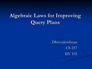 Algebraic Laws for Improving Query Plans