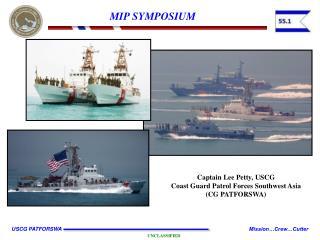 Captain Lee Petty, USCG Coast Guard Patrol Forces Southwest Asia  (CG PATFORSWA)