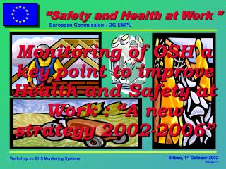 "Monitoring of OSH a key point to improve Health and Safety at Work : ""A new strategy 2002-2006"""