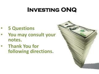 Investing ONQ