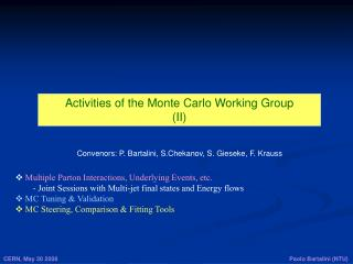 Activities of the Monte Carlo Working Group (II)