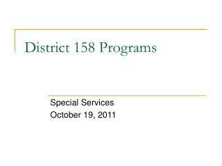 District 158 Programs