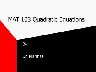 MAT 108 Quadratic Equations
