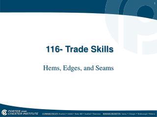 116- Trade Skills
