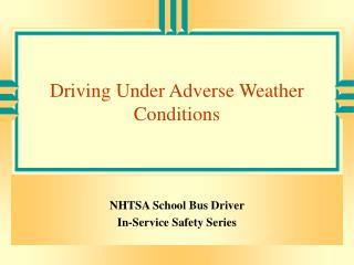 Driving Under Adverse Weather Conditions