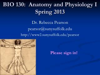BIO 130:  Anatomy and Physiology I Spring 2013