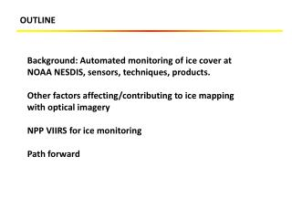 Background: Automated monitoring of ice cover at NOAA NESDIS, sensors, techniques, products.