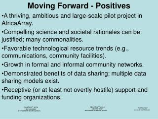 Moving Forward - Positives A thriving, ambitious and large-scale pilot project in AfricaArray.