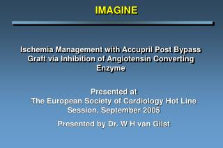 Ischemia Management with Accupril Post Bypass Graft via Inhibition of Angiotensin Converting Enzyme
