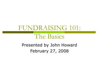 FUNDRAISING 101:  The Basics