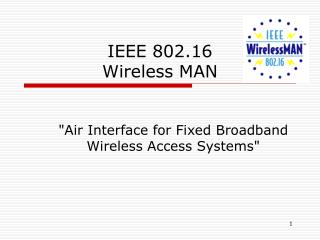 IEEE 802.16 Wireless MAN