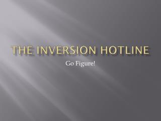 The inversion Hotline