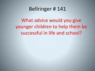 Bellringer  #  141