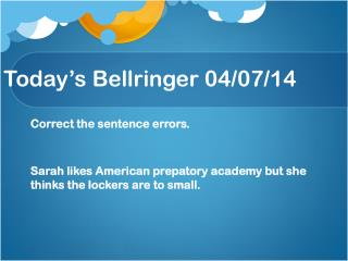 Today's  Bellringer  04/ 07/ 14