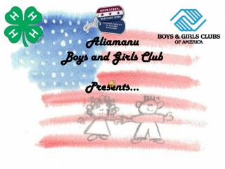 Aliamanu  Boys and Girls Club Presents…