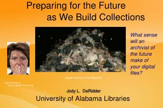 Preparing for the Future               as We Build Collections