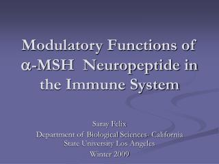 Modulatory Functions of -MSH  Neuropeptide in the Immune System