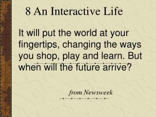 8 An Interactive Life