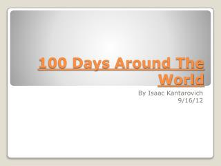 100 Days Around The World