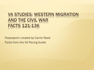 VA Studies: Western Migration and the Civil War Facts 121-136