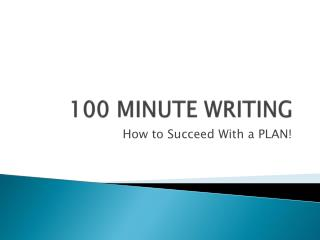 100 MINUTE WRITING