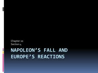 Napoleon's Fall and Europe's Reactions