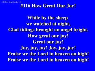 #116 How Great Our Joy! While by the sheep  we watched at night,