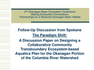 Follow-Up Discussion from Spokane The Paradigm Shift: