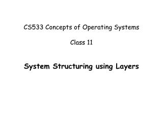 CS533 Concepts of Operating Systems Class 11