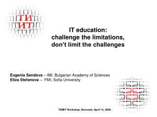IT education: challenge the limitations,  don't limit the challenges