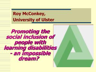 Promoting the social inclusion of people with learning disabilities - an impossible dream