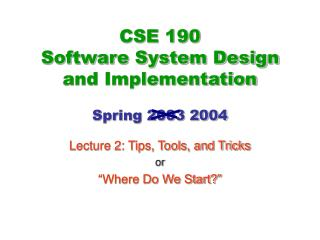 CSE 190 Software System Design and Implementation Spring 2003 2004