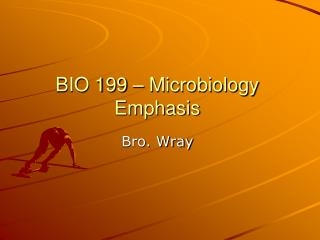 BIO 199 –  Microbiology Emphasis