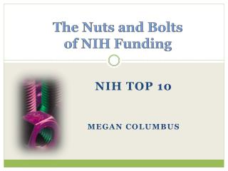 The Nuts and Bolts of NIH Funding