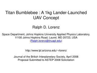Titan Bumblebee : A 1kg Lander-Launched UAV Concept Ralph D. Lorenz