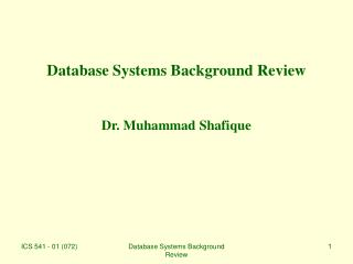 Database Systems Background Review Dr. Muhammad Shafique
