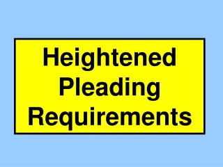 Heightened Pleading Requirements