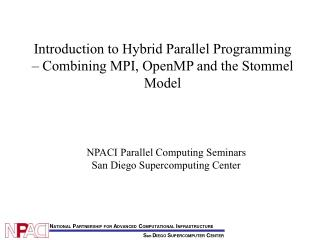 Introduction to Hybrid Parallel Programming � Combining MPI, OpenMP and the Stommel Model