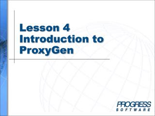 Lesson 4 Introduction to ProxyGen