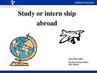 Study or intern ship abroad